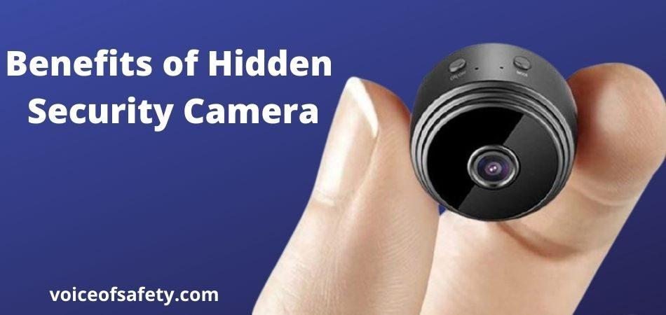 Benefits of Hidden Security Camera