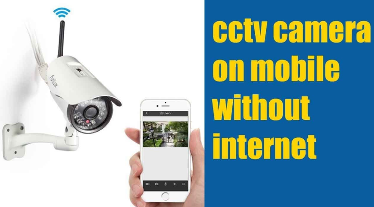 CCTV Camera Without The Internet.